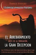 El Arrebatamiento Antes de la Tribulacion, la Gran Decepcion by Fabrice...