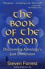 Book of the Moon: Discovering Astrology's Lost Dimension by Steven Forrest (Paperback, 2010)