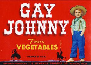 *Original* GAY JOHNNY Cowboy Weslaco TEXAS Vegetable Crate Label NOT A COPY!