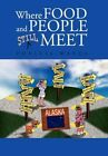 Where Food and People Still Meet 9781453563489 by Phyllis Watts Hardcover