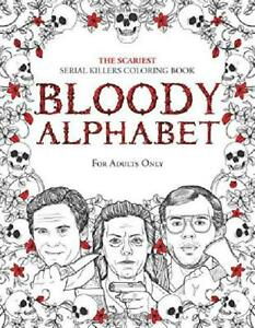 The Scariest Serial Killers Adult Coloring Book Bloody Alphabet Ebay