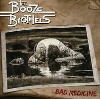 The Booze Brothers-Bad medicine - 2013 CD NUOVO
