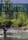 Fly Fishing Montana by John Holt (Paperback, 2015)