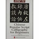 Chinese Regular Script Calligraphy for Beginners by Zong Jianye (Paperback, 2008)