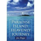Paradise Island Heavenly Journey 9781452049854 by Jon Magee Paperback