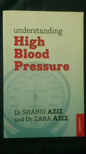 1 of 1 - UNDERSTANDING HIGH BLOOD PRESSURE Dr Shahid Aziz