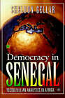 Democracy in Senegal: Tocquevillian Analytics in Africa by Sheldon Gellar (Hardback, 2005)
