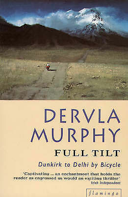 Full Tilt: Dunkirk to Delhi by Bicycle, Dervla Murphy, Good Condition Book, ISBN