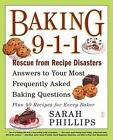 Baking 9-1-1 Rescue From Recipe Disasters Answers to Your Most Frequently Aske