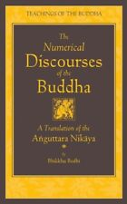 The Teachings of the Buddha: The Numerical Discourses of the Buddha : A Translation of the Anguttara Nikaya (2012, Hardcover)