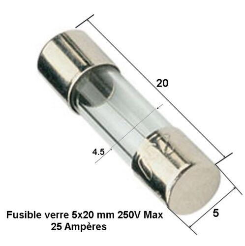 .D6 25A Ampères fusible verre rapide universelle cylindrique 5x20 mm 250V Max