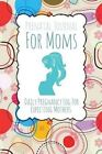 Prenatal Journal for Moms: Daily Pregnancy Log for Expecting Mothers by Speedy Publishing LLC (Paperback / softback, 2014)