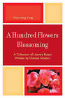 A Hundred Flowers Blossoming: A Collection of Literary Essays Written by Chinese Scholars by Xiao-Ming Yang (Paperback, 2009)