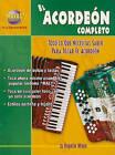 El Acorden Completo: Todo Lo Que Necesitas Saber Para Tocar El Acorden by Rogelio Maya (Paperback / softback, 2010)