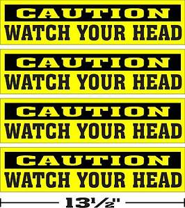 LOT-OF-4-3-034-x13-034-GLOSSY-STICKERS-CAUTION-WATCH-YOUR-HEAD