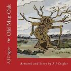 Old Man Oak by A J Crigler (Paperback / softback, 2014)