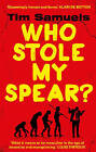 Who Stole My Spear by Tim Samuels (Paperback, 2016)