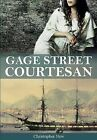 Gage Street Courtesan by Christopher New (Paperback / softback, 2013)