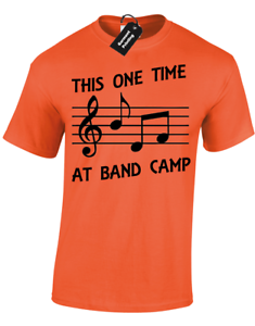9257e967 THIS ONE TIME AT BAND CAMP MENS T SHIRT FUNNY QUOTE SLOGAN AMERICAN ...