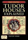 Tudor Houses Explained by Trevor York (Paperback, 2009)