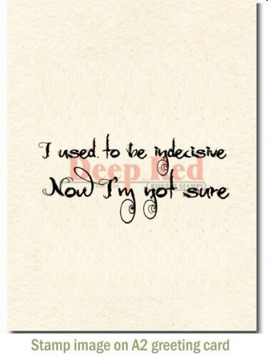 Deep Red Stamps Indecisive Sentiment Rubber Cling Stamp