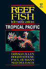 Reef Fish Identification: Tropical Pacific by Paul Humann, Ned DeLoach (Paperback, 2015)