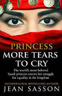 Princess: More Tears to Cry by Jean Sasson (Paperback, 2014)