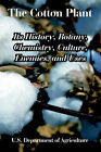The Cotton Plant: Its History, Botany, Chemistry, Culture, Enemies, and Uses by Department Of Agriculture U S Department of Agriculture (Paperback / softback, 2005)
