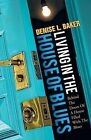 Living in the House of Blues: Behind the Doors of a House Filled with the Blues by Denise L Baker (Paperback / softback, 2013)