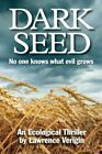 Dark Seed: No One Knows What Evil Grows by Lawrence Verigin (Paperback / softback, 2013)