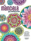 The Mandala Guidebook: How to Draw, Paint and Color Expressive Mandala Art by Kathryn Costa (Paperback, 2016)