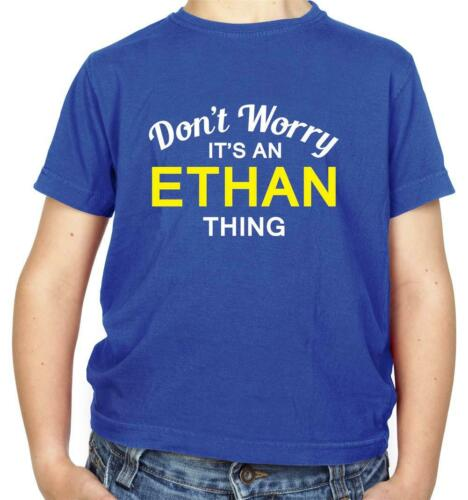 Custom Name Don/'t Worry It/'s an ETHAN Thing Surname Kids T-Shirt Family