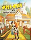 Chichi y La Familia Salazar: Una Familia, Un Conejo y Un Milagro by Daisy Reyes (Paperback / softback, 2013)