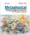 Metaphorical Management von Klaus Elle (2011, Gebundene Ausgabe)