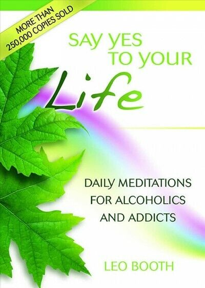 Say Yes to Your Life : Daily Meditations for Alcoholics ...