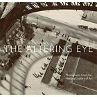 The Altering Eye: Photographs from the National Gallery of Art by Sarah Greenough, Sarah Kennel (Hardback, 2016)
