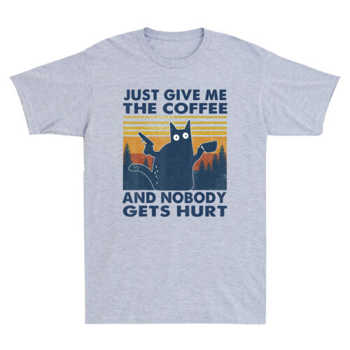 Black Cat Just Give Me The Coffee and Nobody Get Hurt Vintage Humor Men T-Shirt