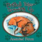 Pitbull Tales- Growing Up by Anointed Pawz (Paperback / softback, 2011)