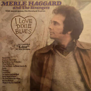 """Merle Haggard And The Strangers - I Love Dixie Blues ... So I Recorded """"Live"""" In"""