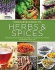 National Geographic Complete Guide to Herbs and Spices: Remedies, Seasonings, and Ingredients to Improve Your Health and Enhance Your Life by Nancy J. Hajeski (Paperback, 2016)