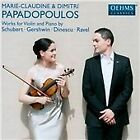 Works for Violin and Piano by Schubert, Gershwin, Dinescu, Ravel (2014)