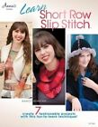 Learn Short Row Slip Stitch by Nancy Nehring (Paperback, 2013)