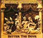 Better the Devil [Digipak] by The Bean Picker's Union (CD, Inseam)