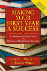 Making Your First Year a Success: A Classroom Survival Guide for Middle and High School Teachers by Robert L. Wyatt, J. Elaine White (Paperback, 2016)