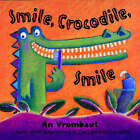 Smile, Crocodile, Smile by An Vrombaut (Paperback, 2003)