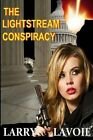 The Lightstream Conspiracy by MR Larry E Lavoie (Paperback / softback, 2013)