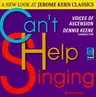 Can't Help Singing: A New Look at Jerome Kern Classics by Voices of Ascension (CD, May-1998, Delos)