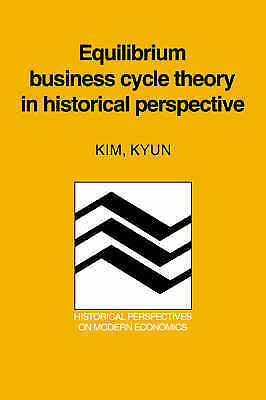 Equilibrium Business Cycle Theory in Historical Perspective (Historical Perspec