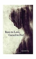 Born To Love Cursed To Feel Free Shipping