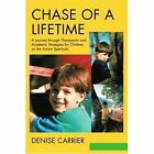 Chase of a Lifetime a Journey Through Therapeutic and Academic Strategies for C